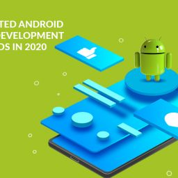 Awaited Android App Development Trends in 2020