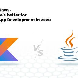Kotlin Vs Java - Which One's Better For Android App Development in 2020?