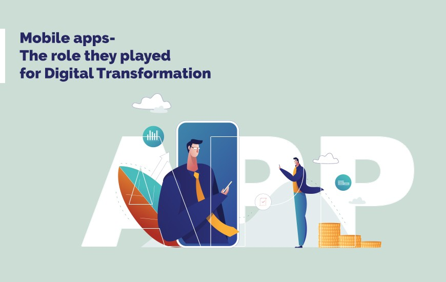 Mobile-apps-The-role-they-played-for-Digital-Transformation-Cover