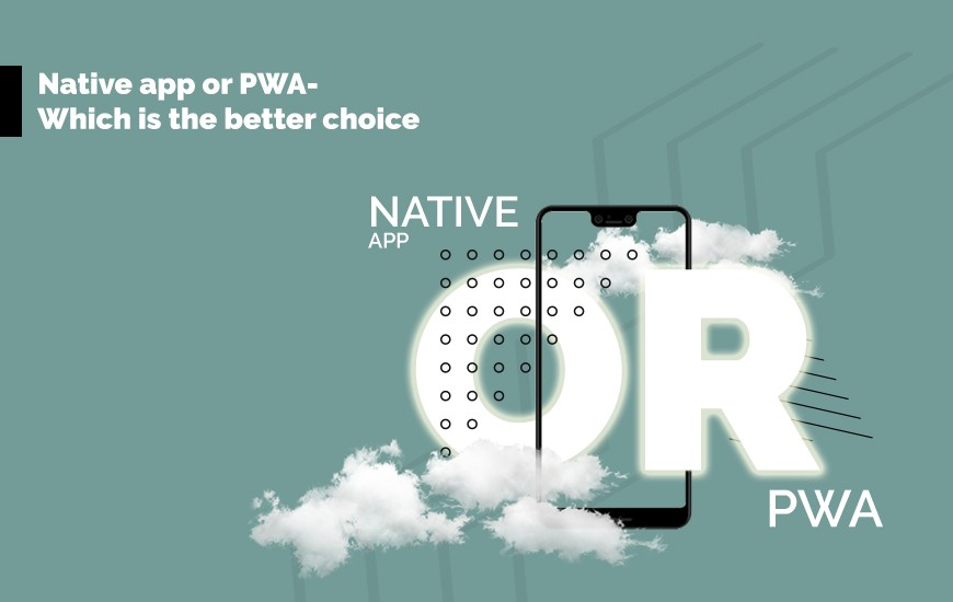 Native-app-or-PWA-Which-is-the-better-choice_cover