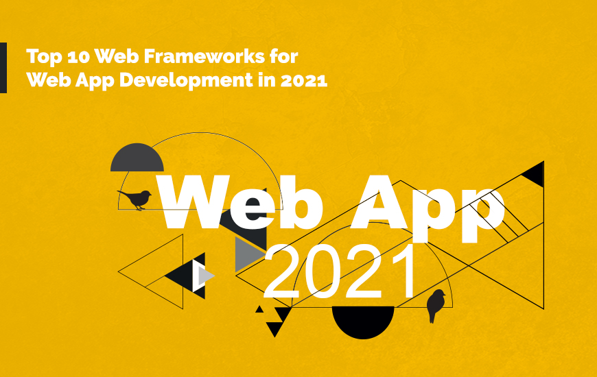 Top 10 Web Frameworks for Web App Development in 2021_cover