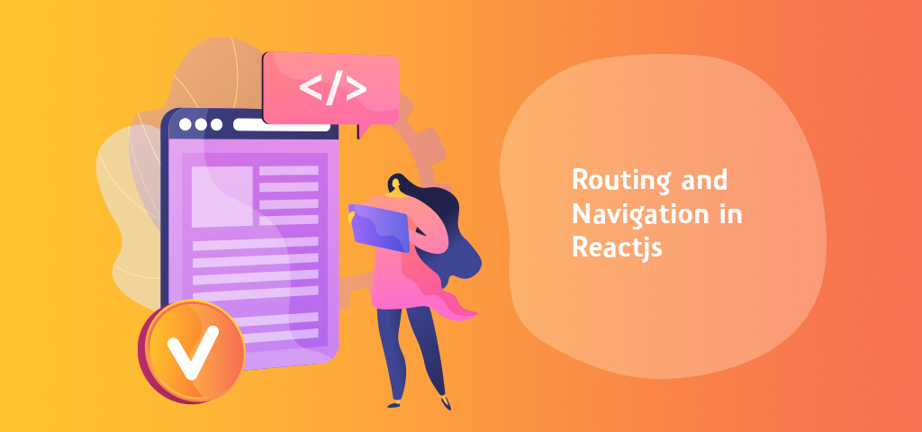 Routing and Navigation in Reactjs